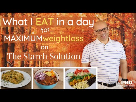 Starch Solution Meals For Maximum Weight Loss - STARCH SOLUTION What I Eat In A Day Oct 2020