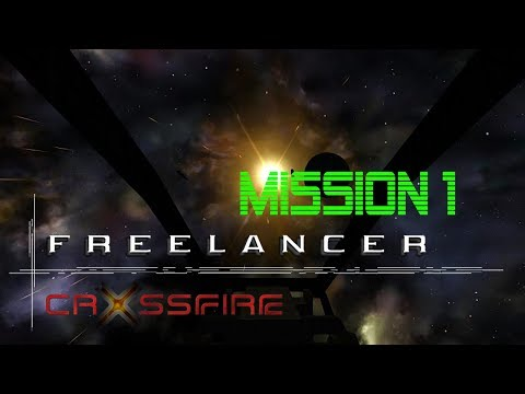 Freelancer Crossfire 2.0 - Mission 1