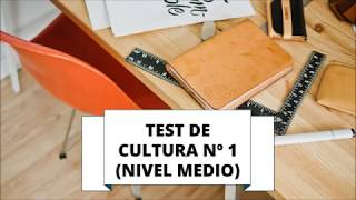 TEST DE CULTURA GENERAL 1 (NIVEL MEDIO)