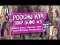 Poochu Kya Rap Song #3: What Girls Should Ask Boys Before Marriage