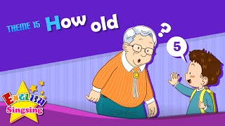 Theme 15. How old - How old are you? | ESL Song & Story - Learning English for Kids