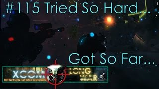 #115 Tried So Hard, Got So Far - Aliens vs Redditors - Xcom Long War Ironman Impossible