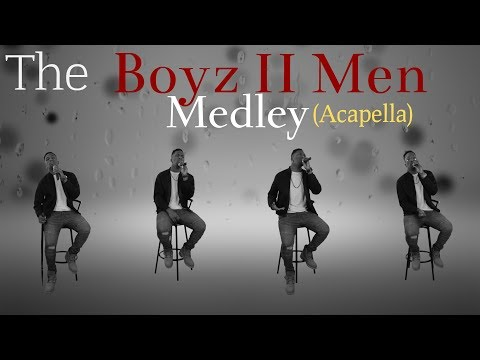 The Boyz II Men Medley Acapella