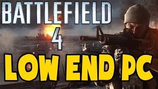 Battlefield 4 on Intel Dual Core E5300 + 4 GB RAM (Low End PC)