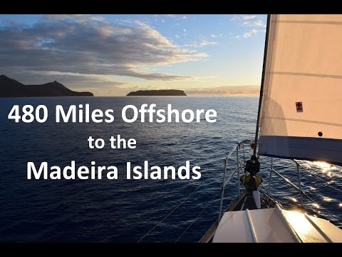 SailwiththeFlo - Episode 4 - 480 miles offshore to the Madeira Islands