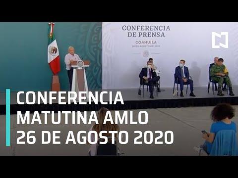 Conferencia matutina AMLO / 26 de agosto de 2020
