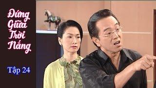 Phim Đài Loan Đứng bên trời nắng (Standing by the sun) - Tập 24 (Thuyết Minh)