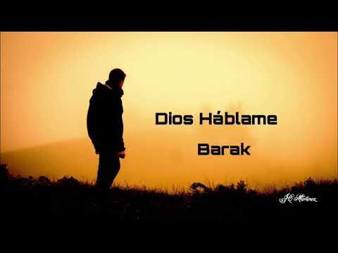 Dios Háblame - Barak ( Letras )