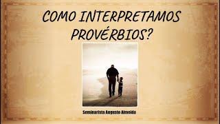 Como Interpretar Provérbios?