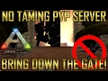 Bring Down The Gate! | Official PVP Experimental: No Taming [140] | Ark: Survival Evolved | EP:6