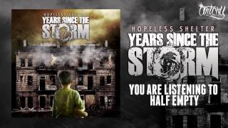 Years Since The Storm - Half Empty (Track Video)