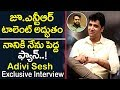Adivi Sesh Great Words About About Jr Ntr And Nani In Rapid Fire | Adivi Sesh Exclusive Interview