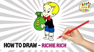 How to draw Richie Rich | The Richie Rich Show | Art Club for Kids