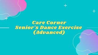 Care Corner Seniors Dance Exercise  (Advanced)