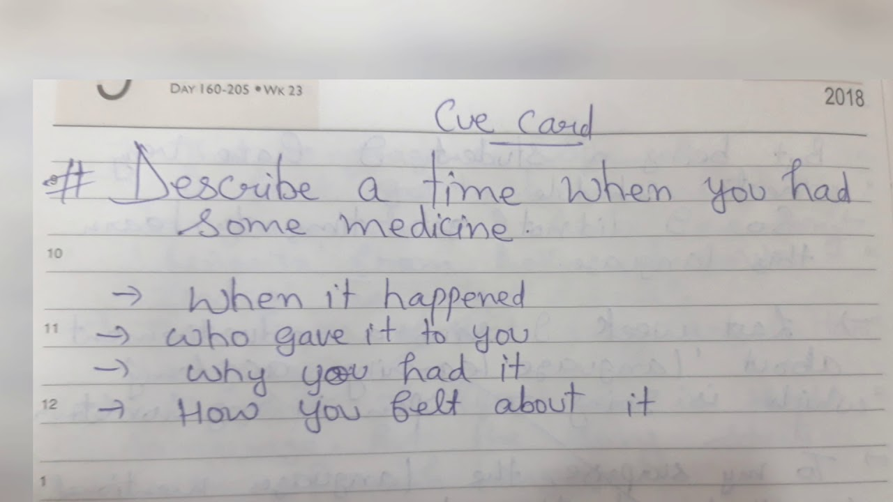 Describe a time when you had some medicine(new cue card) (IELTS speaking  cue card 2018)