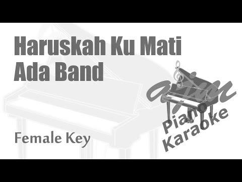 Ada Band - Haruskah Ku Mati (Female Key) Piano Karaoke   Ayjeeme Karaoke