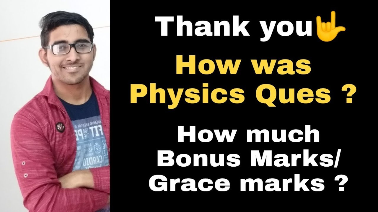 Physics Grace marking 2019 CBSE | how was the PAPER ? | Bonus Marks | class 12 boards copy Check