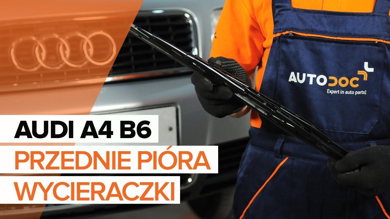 Jak Wymienić Przednie Pióra Wycieraczki W Audi A4 B6 Tutorial