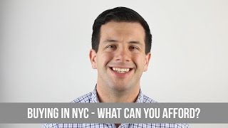 Buying in NYC - What Can You Afford?