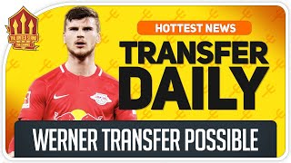 Man Utd Want Werner Transfer | Man Utd Transfer News