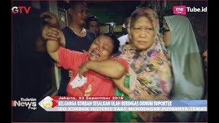 Video Ibu Suporter Jakmania yang Tewas Dikeroyok Bobotoh Tak Berhenti Menangis - BIP 24/09 download MP3, 3GP, MP4, WEBM, AVI, FLV September 2018