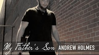 My Father's Son - Andrew Holmes - Boxless Entertainment