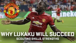 Why Romelu Lukaku Will Succeed At Manchester United  Scouting