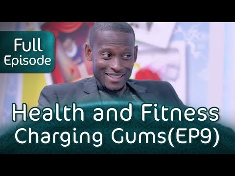 Health and Fitness | Charging Gums (EP9) | Babatunde Ibrahim