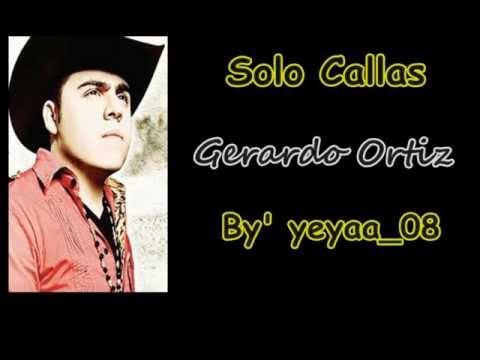 Gerardo Ortiz - Solo Callas   Con Letra'