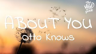 Otto Knows - About You (Lyrics)