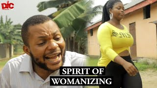 Spirit of womanizing - Denilson Igwe Comedy