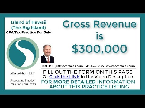 $300,000 CPA Tax Practice For Sale In The Big Island Of Hawaii By ABA Advisors, LLC - Jeff Bell