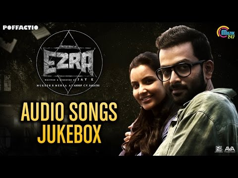 Ezra | Audio Songs Jukebox| Malayalam Movie| Prithviraj Sukumaran, Rahul Raj, Sushin Shyam |Official