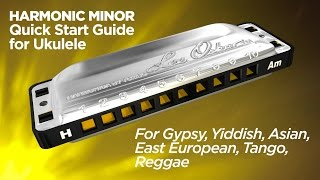 Lee Oskar QuickGuide - Harmonic Minor Harmonica For Ukulele - Tango, Yiddish, Asian, Gypsy