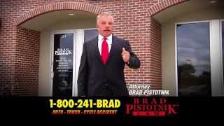 Pistotnik Law Accident Attorney 1-800-241-BRAD (The Real Brad)