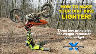 DIRT BIKE WEIGHT REDUCTION Cross Training Enduro