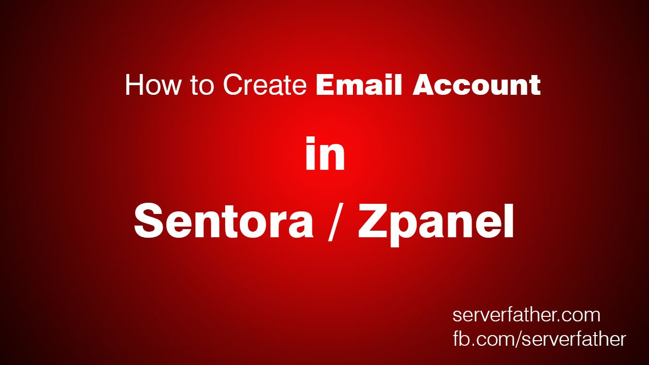 How To Create Email MailBox User Account in Sentora Free Web Hosting  Control Panel