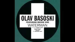 Olav Basoski feat. Michie One - Waterman (Original mix)