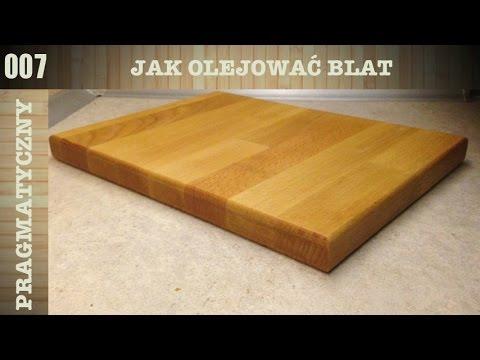 007 Jak Olejować Drewniany Blat Kuchenny