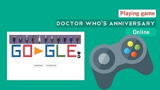 playing Doctor Who online Google game by Ts Tech Talk