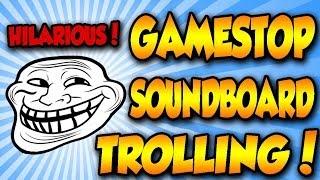 HILARIOUS GAMESTOP SOUNDBOARD TROLLING!! EPIC!!