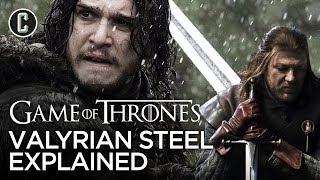 Game of Thrones - Valyrian Steel Explained
