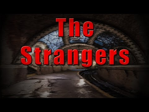 "Creepypasta Horror Story ""The Strangers"" l Erick Alden"
