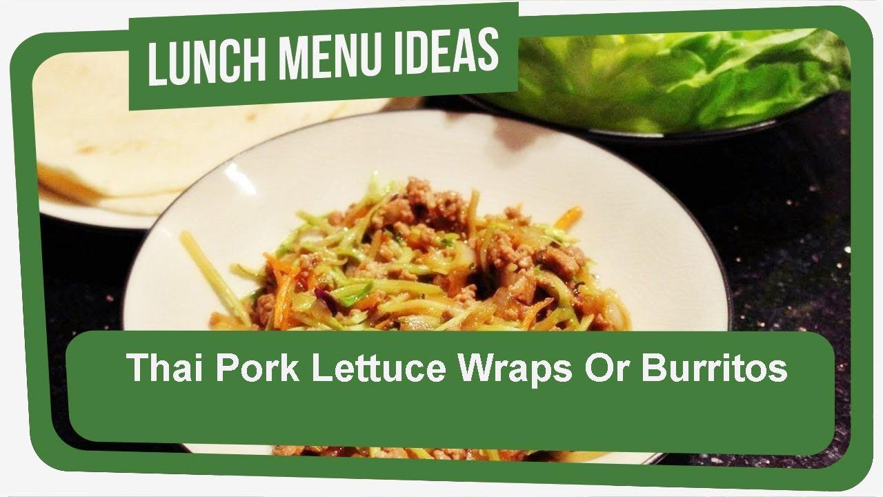 thai pork lettuce wraps or burritos - luncheon menus and recipes