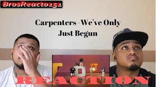 FIRST TIME HEARING |  karen carpenter - we've only just begun | REACTION