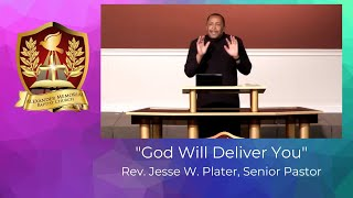 """GOD WILL DELIVER YOU"" - PASTOR JESSE W. PLATER (6.21.20)"