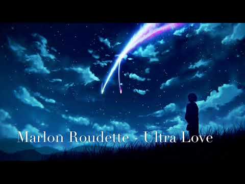 Nightcore - Ultra Love by Marlon Roudette