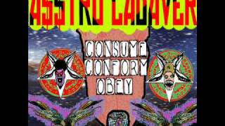 A$$TRO CADAVER - Filthy Tounge Consume, Conform, Obey