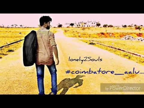 Coimbatore_aalu..(Proud to be a cbe'an). #lonely2Souls.,