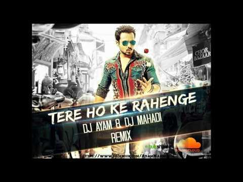 Tere Hoke Rahenge - DJ Ayam N DJ Mahadi Remix
